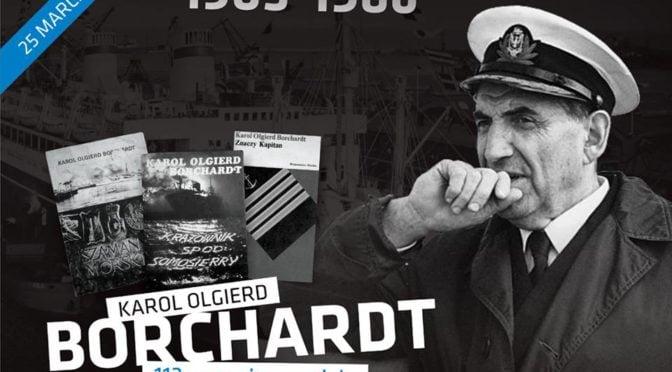 KAROL OLGIERD BORCHARDT – 113. rocznica urodzin
